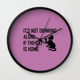 IT'S NOT DRINKING... Wall Clock