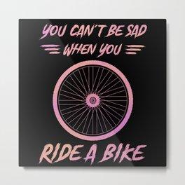 Cyclists Are Not Sad Metal Print