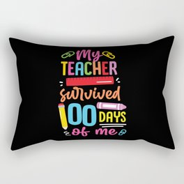 100th Day Of School My Teacher Survived 100 Days Of Me Rectangular Pillow