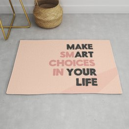 Make Smart Choices in Your Life and Make Art Your Life - Pink Palette Rug
