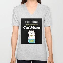 Full Time Stay at Home Cat Mom Unisex V-Neck