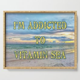 I'm addicted to vitamin sea Serving Tray