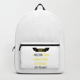 JUST YOU WAIT | HAMILTON Backpack