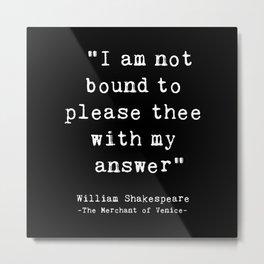 Shakespeare quote philosophy typography black white Metal Print