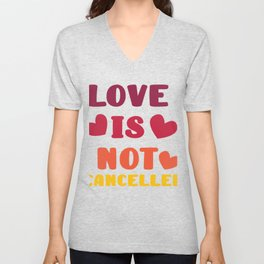 Vintage Love Is Not Cancelled Gift for Valentine's day Unisex V-Neck