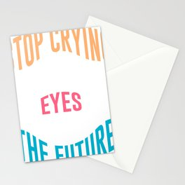 Stop Crying And Open Your Eyes To See The Future | Motivation Design Stationery Cards