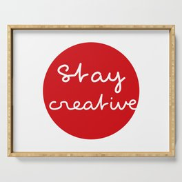Stay creative - Red Dot Works Serving Tray