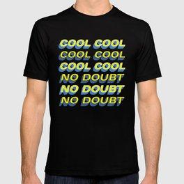 COOL COOL COOL NO DOUBT NO DOUBT NO DOUBT T-shirt