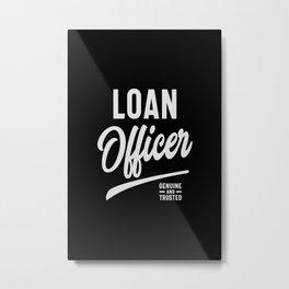 Loan Officer Job Title Gift Metal Print