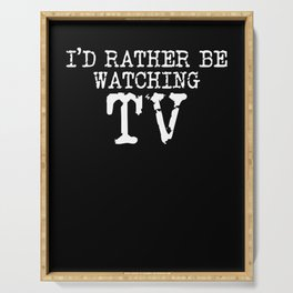 I´d Rather Be Watching TV Television Movie Show Gift Serving Tray