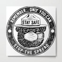 Stop The Spread (Smokey) Metal Print