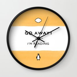 Go Away! I'm Reading - Penguin Classic Book - Book Lover, Book Quote Wall Clock