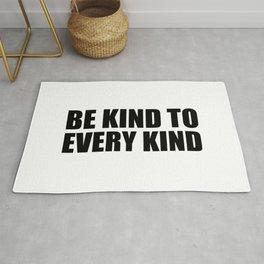 Be Kind to Every Kind Rug