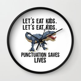 Let's Eat Kids Punctuation Saves Lives Funny T Rex Wall Clock