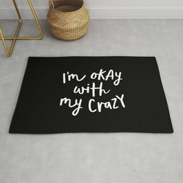 I'm Okay With My Crazy black and white monochrome typography poster design home wall bedroom decor Rug
