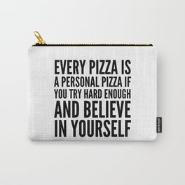 EVERY PIZZA IS A PERSONAL PIZZA IF YOU TRY HARD ENOUGH AND BELIEVE IN YOURSELF Tasche