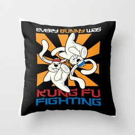 Every Bunny Was Kung Fu Fighting Bunny Throw Pillow