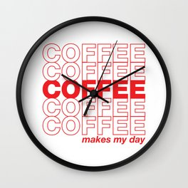 Coffee makes my day Wall Clock