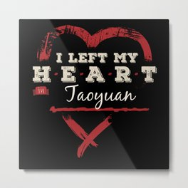 I Left My Heart In Taoyuan Pride Metal Print