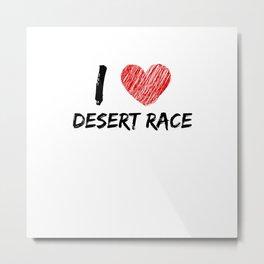 I Love Desert Race Metal Print