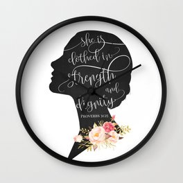 She is Clothed in Strength and Dignity Wall Clock