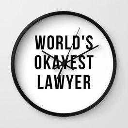 world okayest lawyer Wall Clock