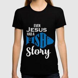 Christian Fishing Gift Product Jesus Fish Story Religious God Design T-shirt