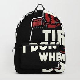 i don't stop when i'm tired i stop when i'm done Backpack