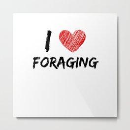 I Love Foraging Metal Print