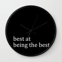 Best At Being The Best Wall Clock