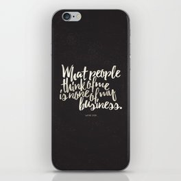 What People Think Of Me Is None Of My Business iPhone Skin