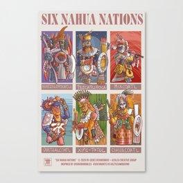 Six Nahua Nations Canvas Print