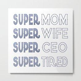 Super CEO Mom Metal Print