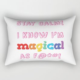 Stay Clam! I know I'm magical as f***! Rectangular Pillow
