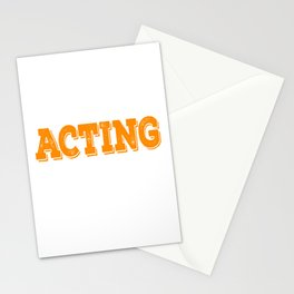 Tell the world how you love acting with this awesome cool and fantastic tee! Wear it anytime!  Stationery Cards