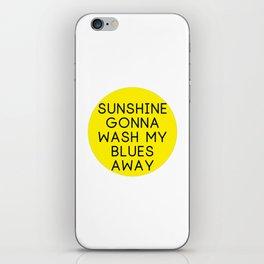 Zac Brown Band - Sunshine gonna wash my blues away iPhone Skin