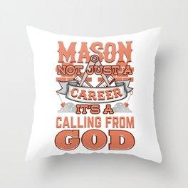 Mason Not Just A Career Calling From God Throw Pillow