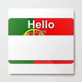 Hello I am from Portugal Metal Print
