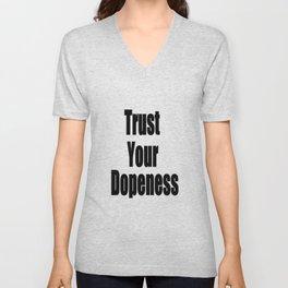 Trust Your Dopeness (1) Unisex V-Neck