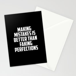 making mistakes is better than faking funny quote Stationery Cards