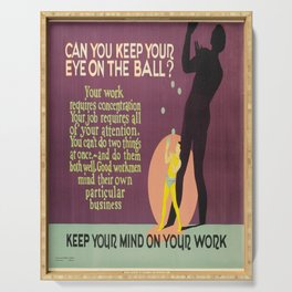can you keep your eye on the ball   keep your mind on your work. 1923  oude poster Serving Tray