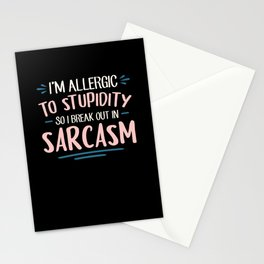 Sarcasm Stupid I'm Allergic To Stupidity Stationery Cards