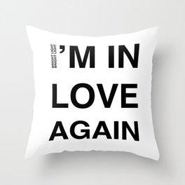 Love Part II 'I'm In Love Again' Throw Pillow