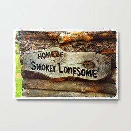 Smokey Lonesome Sign Metal Print