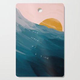 """""""One Wave At A Time"""" Cutting Board"""