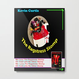 THE RAGSTRESS STOMP ...Poster Metal Print