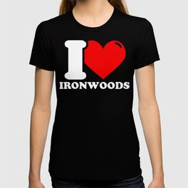 Ironwood Lover Gifts - I love Ironwoods T-shirt