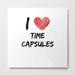 I Love Time Capsules Metal Print