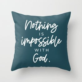 Nothing is Impossible with God | Luke 1:37 | White on Deep Brine Blue Throw Pillow
