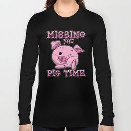 Missing You Pig Time | Pink Piglet Long Sleeve T-shirt
